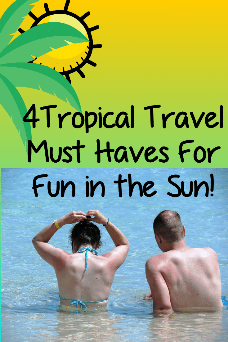 4 Tropical Travel Essentials for Fun in the Sun